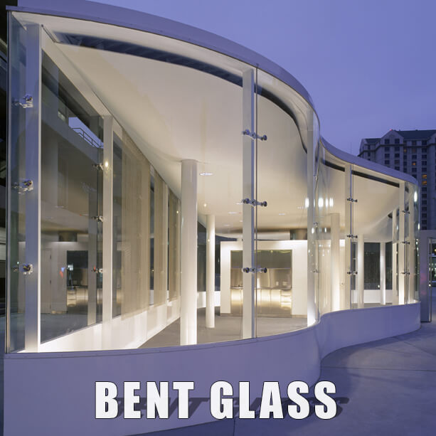 Bent Glass, Curved tempered glass, Laminated glass